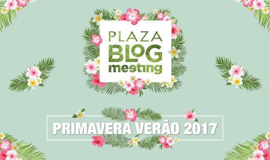 Plaza Blog Meeting ll: Participe do nosso encontro de blogueiras!