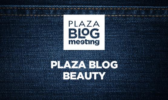 Plaza Blog Meeting Outono/Inverno 2017: conheça o Plaza Blog Beauty!